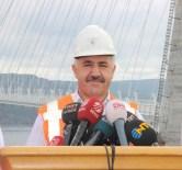 DOLAR KURU - Bakan Arslan Açıklaması 'Ağır Vasıtalar 26 Ağustos'tan İtibaren 3. Köprüyü Kullanacak'