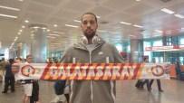 EUROLEAGUE - G.Saray'ın Yabancı Basketbolcuları İstanbul'a Geldi