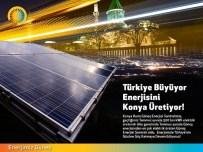 TEMİZ ENERJİ - Konya Rumi Güneş Enerjisi Santrali Temmuz'da 500 Bin Kwh Elektrik Üretti