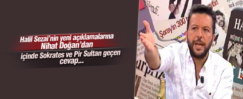 Halil Sezai'nin yeni açıklaması Nihat Doğan'ı çıldırttı!