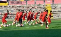 ALPAY ÖZALAN - Eskişehirspor, Şanlıurfaspor Maçına Taraftarı Önünde Hazırlanıyor