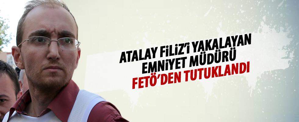 Atalay Filiz'i yakalayan emniyet müdürü FETÖ'den tutuklandı