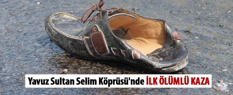 Yavuz Sultan Selim Köprüsü'nde ilk ölümlü kaza