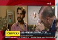 ERKAN YİĞİT - Cumhurbaşkanı Erdoğan'ı Ağlatan Hikaye