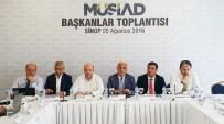 SINOP ÜNIVERSITESI - MÜSİAD Başkanlar Toplantısı Sinop'ta Yapıldı