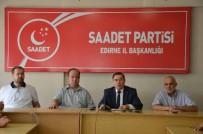 SAADET PARTİSİ - Saadet Partisi Genel Başkan Yardımcısı Mustafa İriş Açıklaması