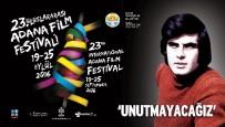 TARıK AKAN - Tarık Akan, Adana Film Festivali'nde Bir Dizi Etkinlikle Anılacak