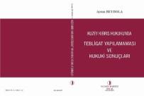 YASAL DÜZENLEME - Kuzey Kıbrıs Hukukunda Tebligat Konusunda Bilimsel Çalışmaları İçeren Kitap, Yakın Doğu Üniversitesi Yayınlarından Çıktı