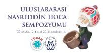 NASREDDIN HOCA - 'Uluslararası Nasreddin Hoca Sempozyumu'na Geri Sayım
