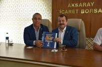 SU SIKINTISI - Milletvekili Serdengeçti'den Aksaray Ticaret Borsası'na Ziyaret