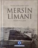 BAŞBAKANLIK - MDTO'nun Mersin'e Yeni Hediyesi, 'Mersin Limanı' Kitabı