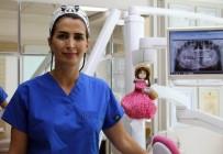 DİŞ HEKİMLERİ - Diş Hekimi Zahide Genç Açıklaması '3 Yaşından Küçük Çocuklar Diş Macunu Kullanmamalı'