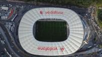 VODAFONE - Vodofone Arena İlk Derbi Öncesi Havadan Görüntülendi