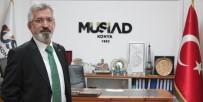 ÖZEL SEKTÖR - MÜSİAD Konya Şube Başkanı Şimşek Açıklaması 'Ekonomide Pozitif Hava Korunuyor'