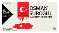 KARİKATÜR - OSM'de '15 Temmuz Kalbi Yorumlar' Karikatür Sergisi Açılacak