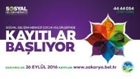 SOSYAL HİZMETLER - Sosyal Gelişim Merkezinde Yeni Dönem Kayıtları Başlıyor