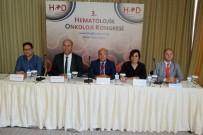 BASIN TOPLANTISI - Türkiye, Hematolojik Kanserlerin Yönetimi Ve Tedavisinde Dünya Süper Liginde