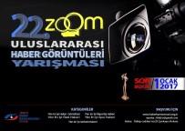 HABER KAMERAMANLARI DERNEĞİ - 22. Zoom Uluslararası Yılın Haber Görüntüleri Yarışması İçin Başvurular Başladı