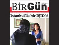 BIRGÜN GAZETESI - BirGün gazetesinden DAEŞ propagandası