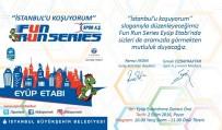 YARIŞ - Fun Run Series Heyacanı Eyüp'te