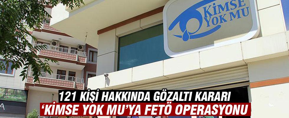 'Kimse Yok Mu'ya FETÖ operasyonu: 121 gözaltı kararı
