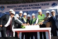KARGıPıNARı - Mezitli Atıksu Arıtma Tesisi'nin Temeli Atıldı