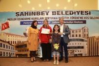 ŞAHINBEY BELEDIYESI - Şahinbey Belediyesi Meslek Sahibi Yapıyor