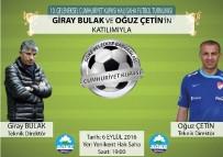 GİRAY BULAK - Söke'de Futbol Heyecanı Giray Bulak Ve Oğuz Çetin İle Başlıyor