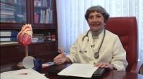 KALP HASTALARI - Kardiyoloji Uzmanı Prof. Dr. Günsel Şurdum Avcı Açıklaması