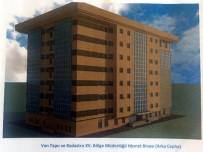 TAPU KADASTRO - Tapu Kadastro Van XV Bölge Müdürlüğü Yeni Hizmet Binasına Kavuşuyor