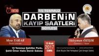 SÜLEYMAN ÖZIŞIK - '15 Temmuz Darbenin Bilinmeyen Saatleri' Konferansı