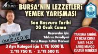 CEVIZLI - Bursa'nın Lezzetleri Yarışıyor
