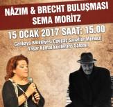 ÇANKAYA BELEDIYESI - ÇSM'de 'Nazım&Brecht Buluşması' Rüzgarı Esecek
