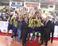 ERSIN YAZıCı - Kupa Voley'de Şampiyon Fenerbahçe