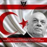 KUZEY KIBRIS - GAÜ'den KKTC Kurucu Cumhurbaşkanı Rauf Raif Denktaş'ı Anma Mesajı