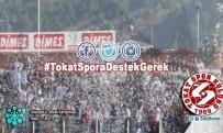 HÜSEYIN KOÇ - Tokatspor'a Destek Kampanyası Başlatıldı