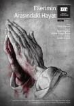 'Ellerimin Arasındaki Hayat' Oyunu Gösterime Giriyor