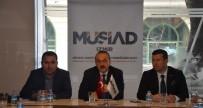 ORTADOĞU - MÜSİAD İzmir'de, 'Muş'ta Yatırım Fırsatları' Konuşuldu