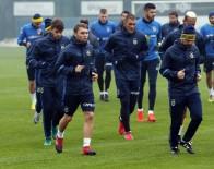 MEHMET TOPAL - Fenerbahçe Kupa Hazırlıklarını Tamamladı
