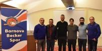 MEHMET ÖZÇELIK - Bornova Becker Spor Yönetimine Yeni İsimler