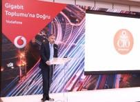 SAĞLIK SİSTEMİ - Vodafone'dan İş Dünyasına 'Gigabit Toplumu' Çağrısı