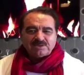 İBRAHİM TATLISES - İbrahim Tatlıses 'Ben De Varım' Dedi