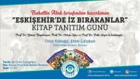 HASAN POLATKAN - 'Eskişehir'de İz Bırakanlar' Okuyucuları İle Buluşacak