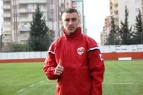 İBRAHIM PEHLIVAN - Halil İbrahim Pehlivan Adanaspor'da