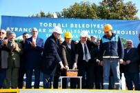 YOL ÇALIŞMASI - Torbalı, Yatırımlarla İzmir'in Çekim Merkezi Oldu