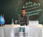 KARATAY ÜNİVERSİTESİ - Kenan Sofuoğlu KTO Karatay Üniversitesi Öğrencileriyle Buluştu