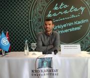 KARATAY ÜNİVERSİTESİ - Kenan Sofuoğlu Yarışçı Olmasaydı...