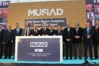 MEHMET BÜYÜKEKŞI - Başbakan Yardımcısı Şimşek, MÜSİAD'ın Temel Atma Törenine Katıldı