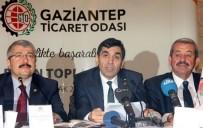 GAZIANTEP TICARET ODASı - GTO Başkanı Beyhan Hıdıroğlu Açıklaması