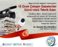 YEREL YÖNETİMLER - Başkan Palancıoğlu'ndan Gazeteciler Günü Mesajı